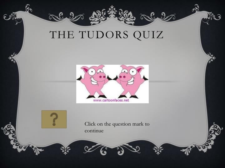 The tudors quiz