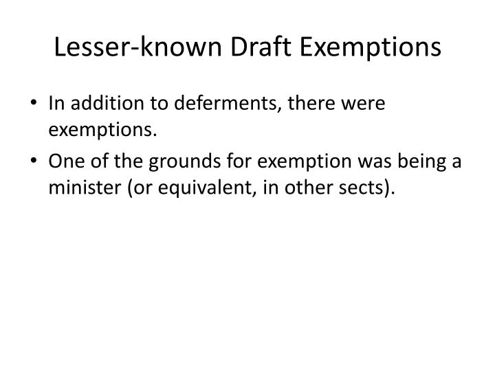 Lesser-known Draft Exemptions