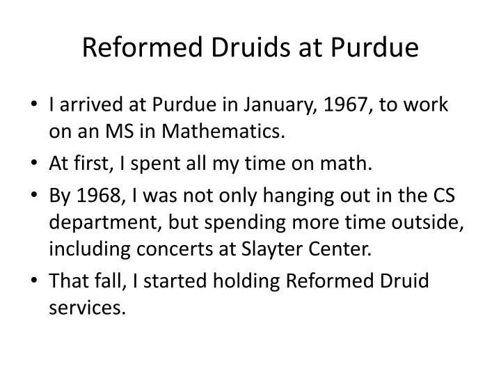 Reformed druids at purdue