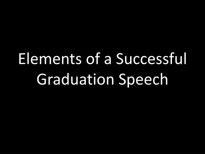 Elements of a successful graduation speech