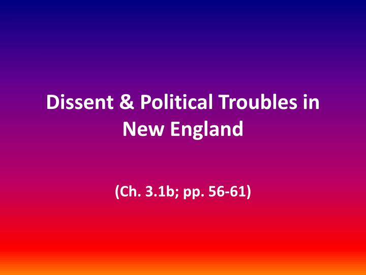 Dissent political troubles in new england