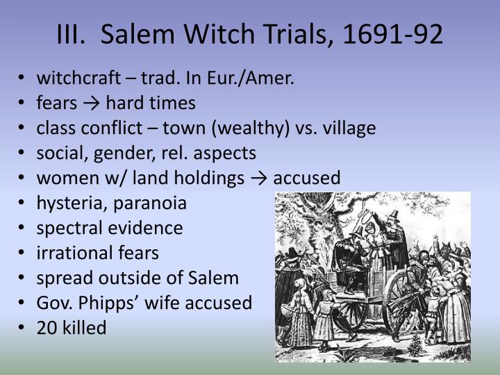 III.  Salem Witch Trials, 1691-92
