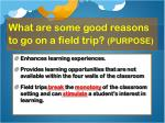 what are some good reasons to go on a field trip purpose