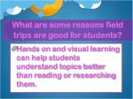 what are some reasons field trips are good for students