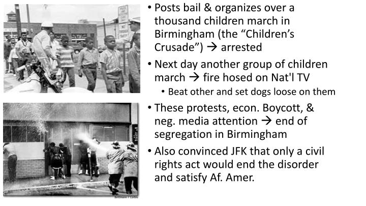 "Posts bail & organizes over a thousand children march in Birmingham (the ""Children's Crusade"")  arrested"
