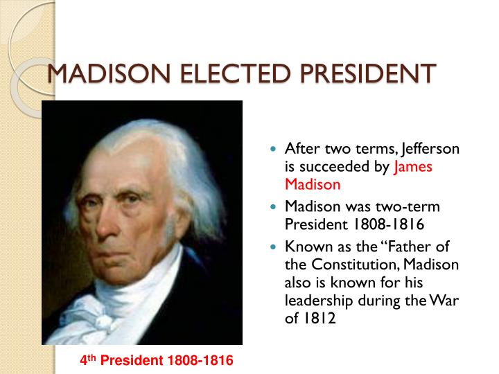 MADISON ELECTED PRESIDENT