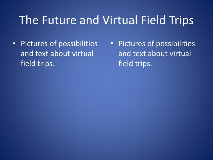 The Future and Virtual Field Trips