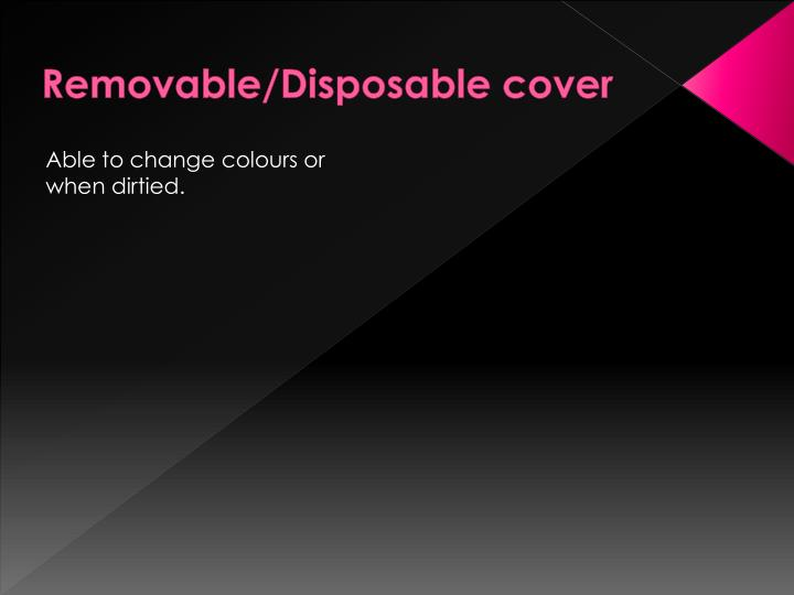 Removable/Disposable cover