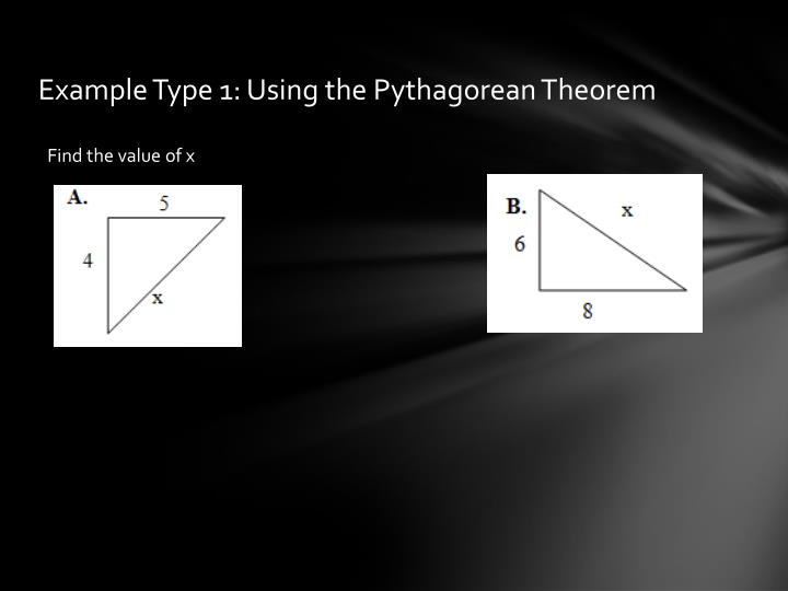 Example Type 1: Using the Pythagorean Theorem