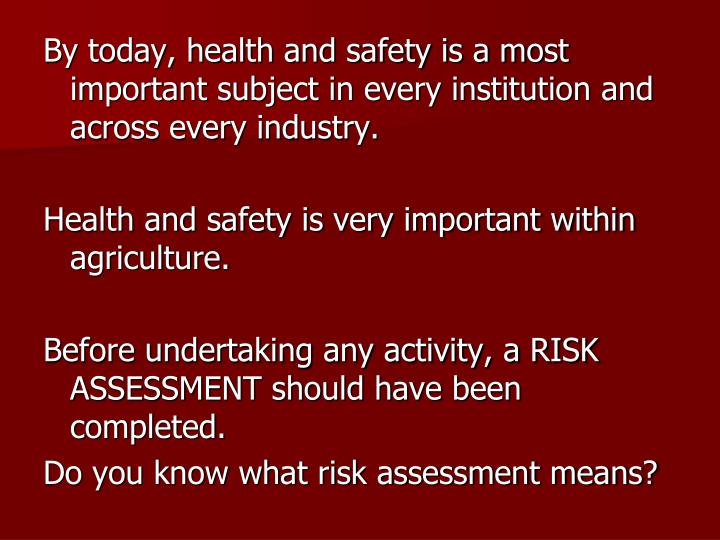 By today, health and safety is a most important subject in every institution and across every industry.