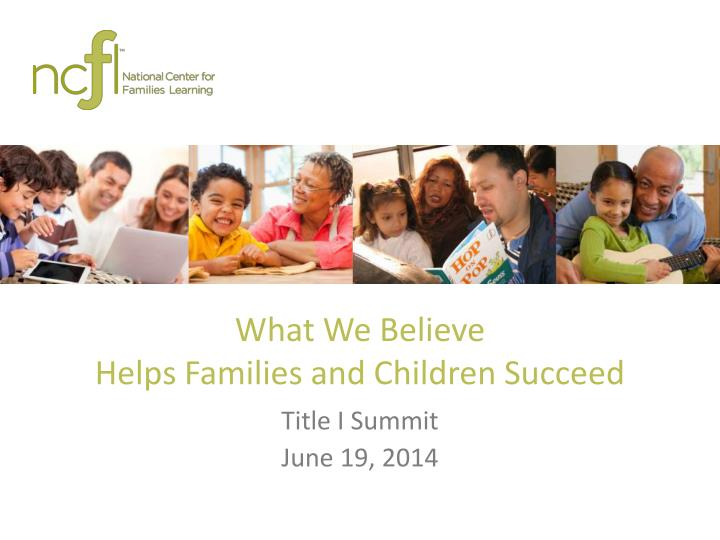 What we believe helps families and children succeed