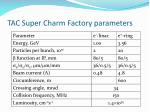 tac super charm factory parameters
