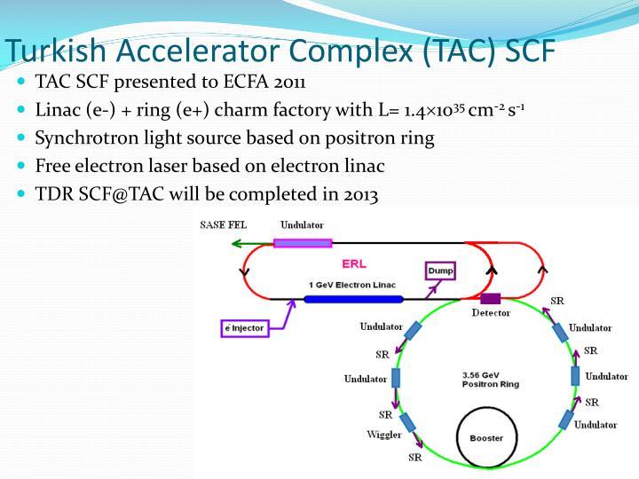 Turkish Accelerator Complex (TAC) SCF