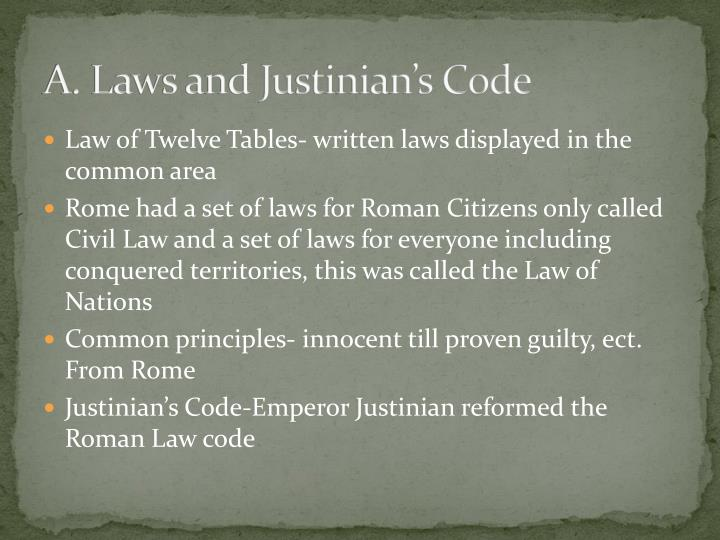 A. Laws and Justinian's Code