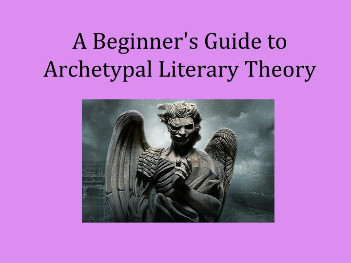 A beginner s guide to archetypal literary theory