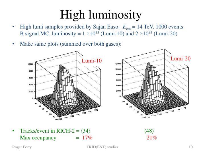 High luminosity