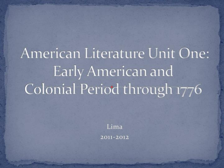 early american and colonial period to Learn colonial period american literature with free interactive flashcards choose from 500 different sets of colonial period american literature flashcards on quizlet.