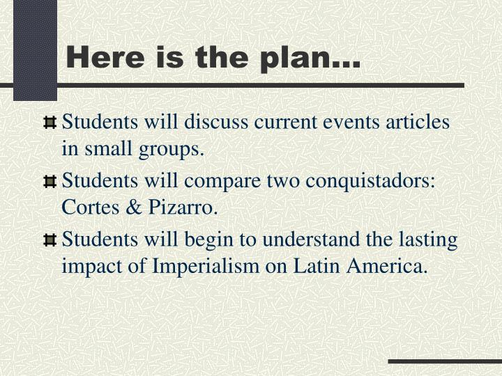 Here is the plan…