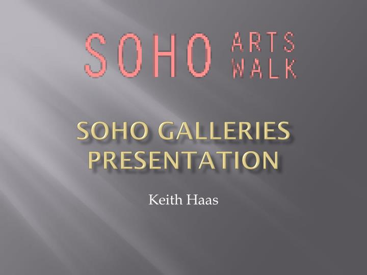 Soho galleries presentation