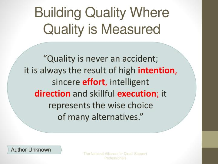 Building Quality Where Quality is Measured