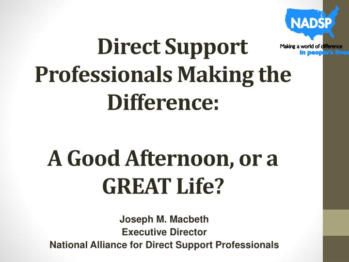 Direct support professionals making the difference a good afternoon or a great life