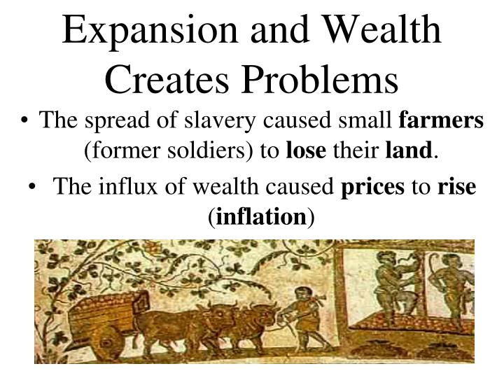 Expansion and Wealth Creates Problems