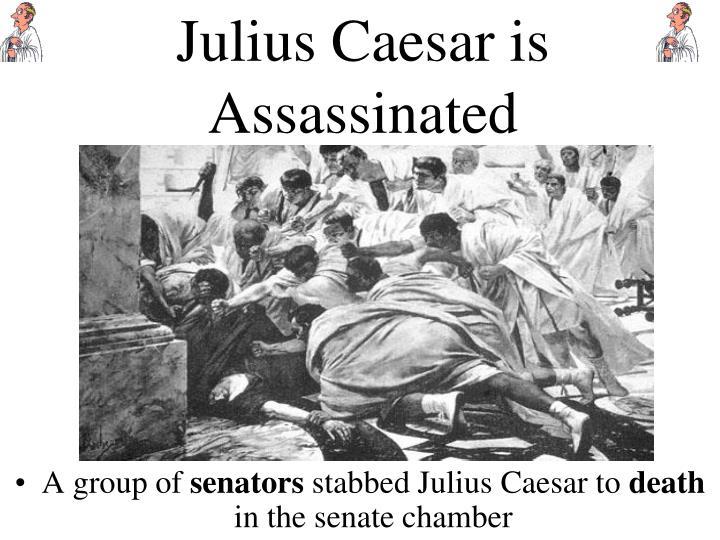 Julius Caesar is Assassinated