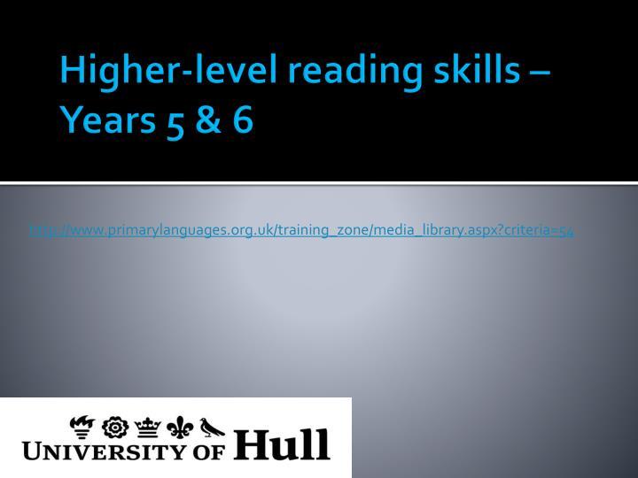 Higher-level reading skills –