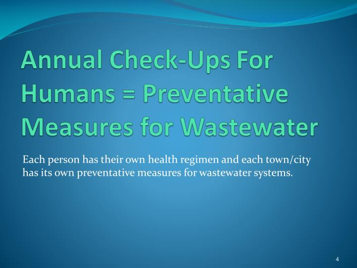 Annual Check-Ups	For Humans = Preventative Measures for Wastewater