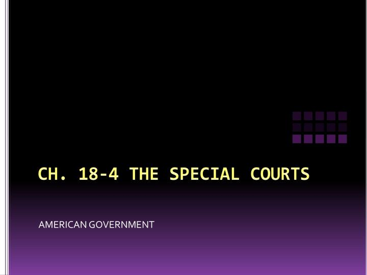 Ch 18 4 the special courts