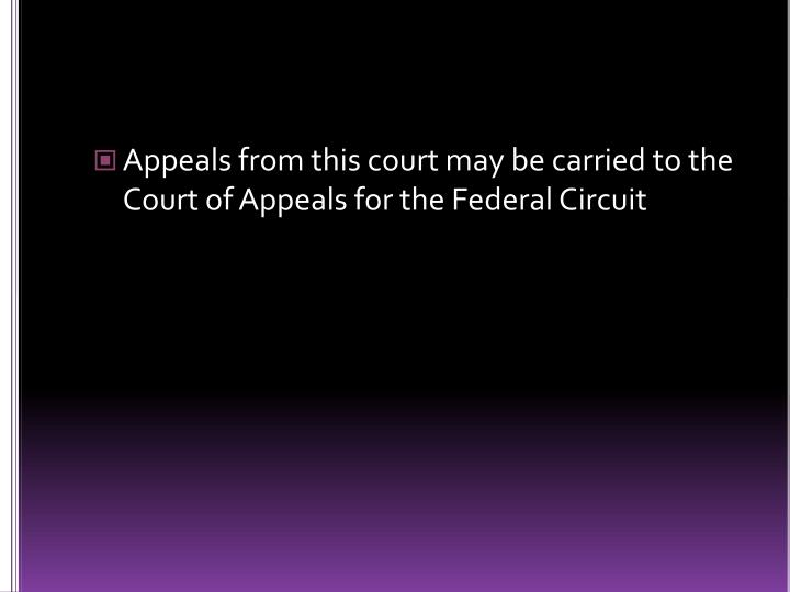 Appeals from this court may be carried to the Court of Appeals for the Federal Circuit