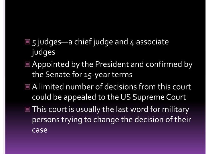 5 judges—a chief judge and 4 associate judges