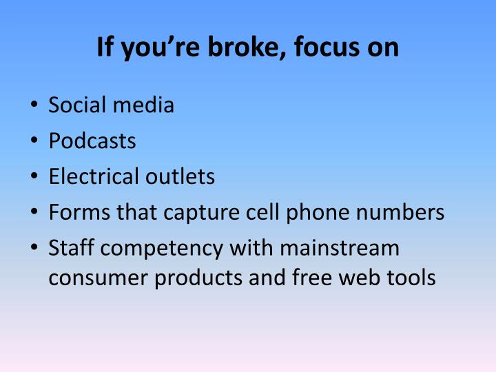 If you're broke, focus on