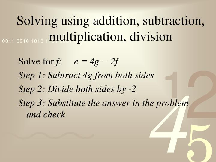 Solving using addition, subtraction, multiplication, division