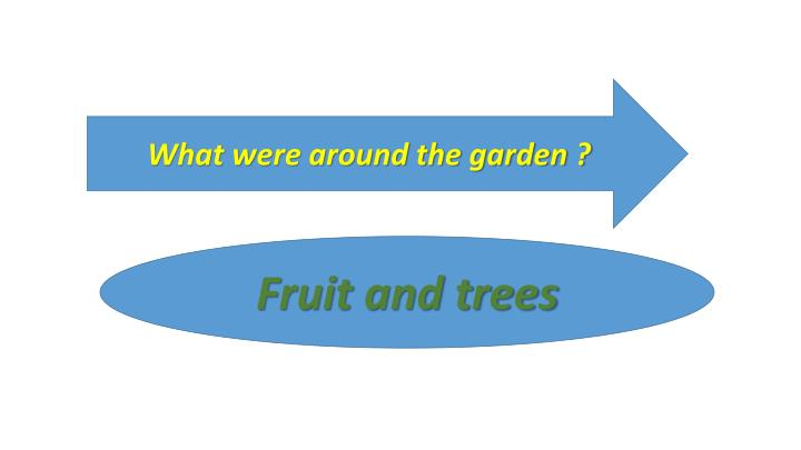 What were around the garden ?