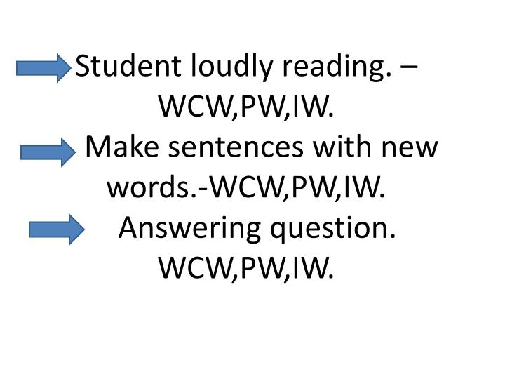 Student loudly reading. –WCW,PW,IW.