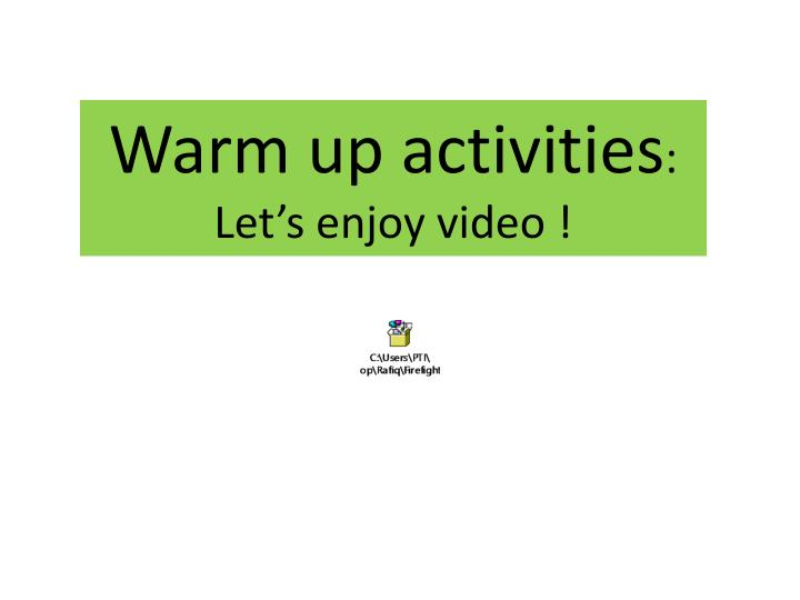 Warm up activities