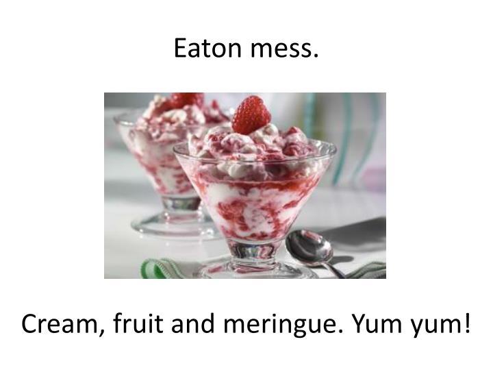 Eaton mess.