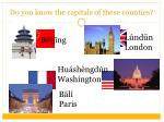 do you know the capitals of these counties