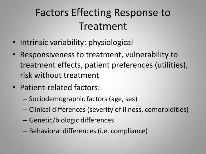 Factors effecting response to treatment