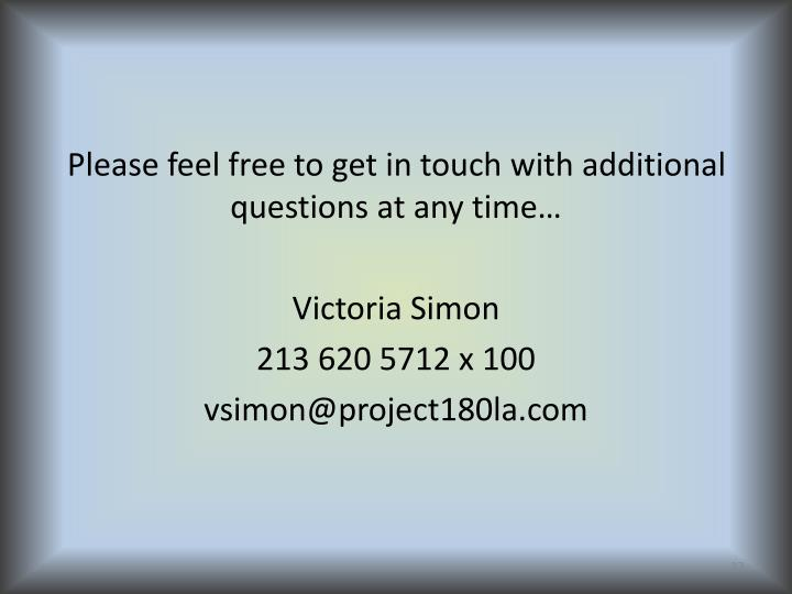 Please feel free to get in touch with additional questions at any time…