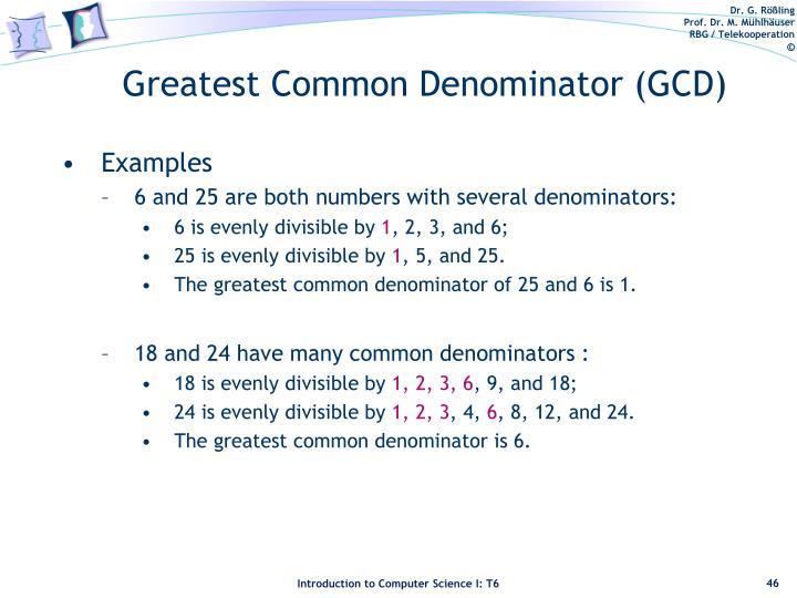 Greatest Common Denominator (GCD)