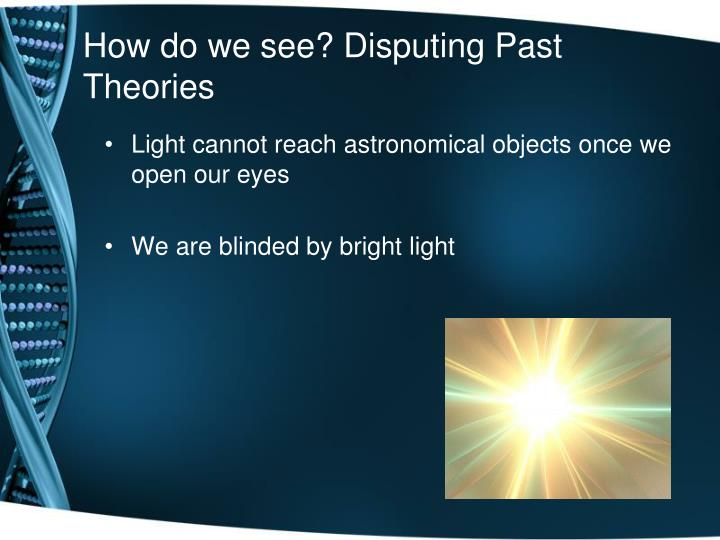 How do we see? Disputing Past Theories