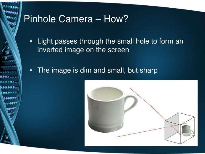 Pinhole Camera – How?