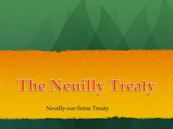 The neuilly treaty