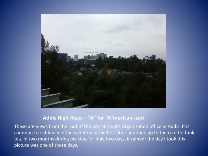 Addis high rises a for a merican ized