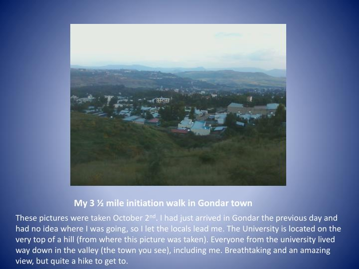 My 3 ½ mile initiation walk in Gondar town