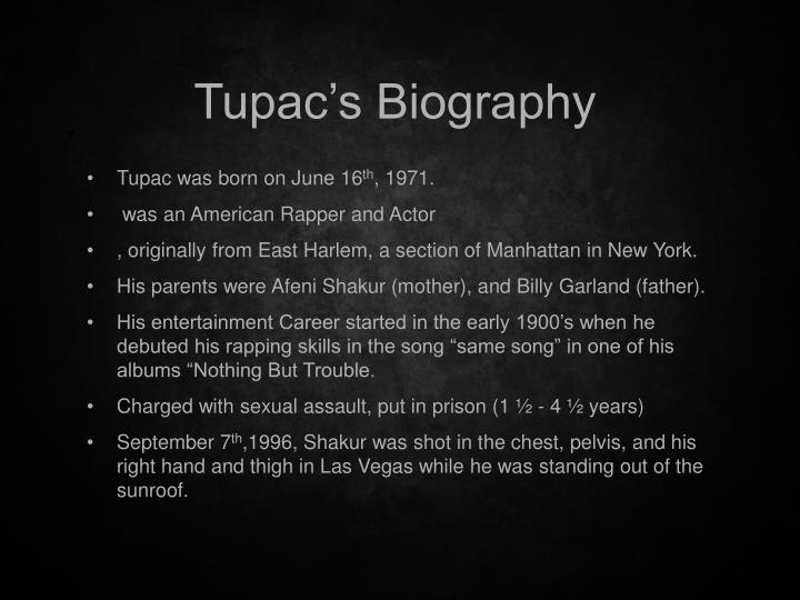 a early life biography of tupac shakur born in brooklyn Born in new york city, tupac grew up primarily in harlem  his parents, afeni  shakur (born alice faye williams in north carolina) and billy garland, were.