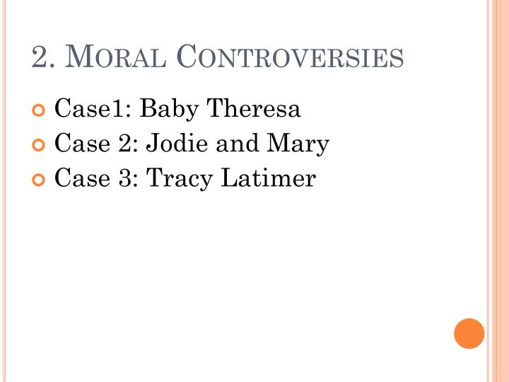 2 moral controversies