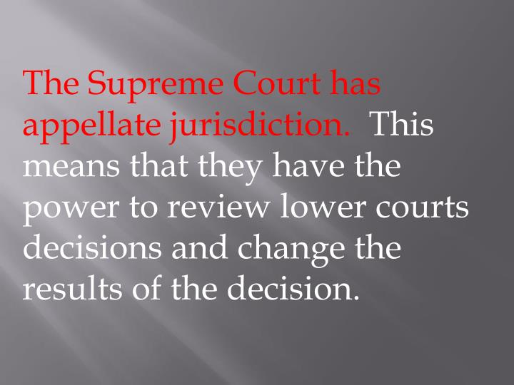 The Supreme Court has appellate jurisdiction.